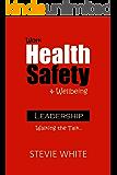 Work Health Safety & Wellbeing Leadership: Walking the Talk (English Edition)