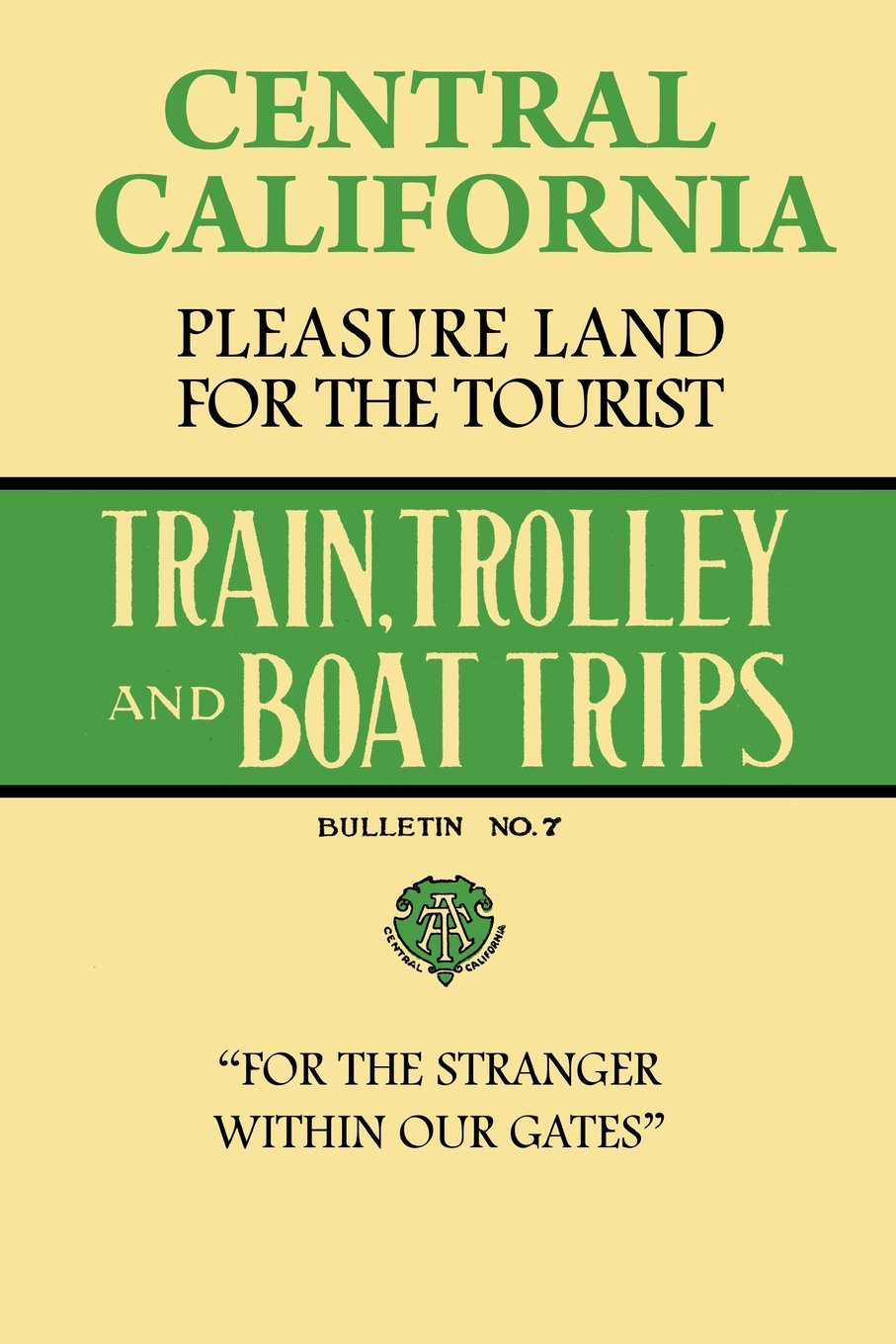 Read Online Central California Pleasure Land For The Tourist - Train, Trolley And Boat Trips PDF