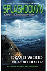 Splashdown: A Dane and Bones Origins Story (The Dane And Bones Origins Series Book 3) Kindle Edition