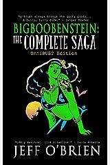 BigBoobenstein: The Complete Saga: OmniBUST Edition Kindle Edition