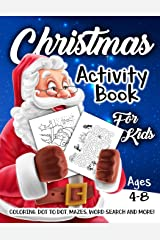 Christmas Activity Book for Kids Ages 4-8: A Fun Kid Workbook Game For Learning, Coloring, Dot To Dot, Mazes, Word Search and More! Paperback