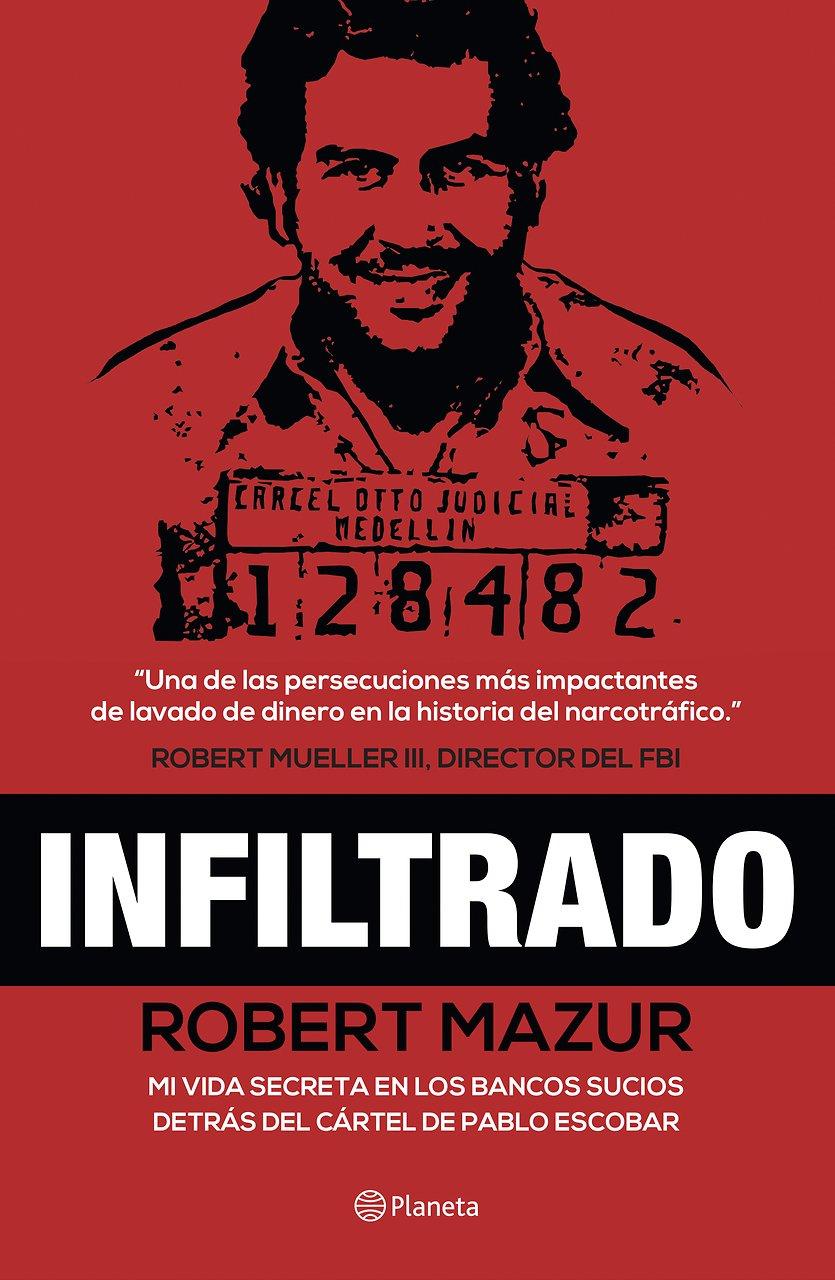 Infiltrado (Spanish Edition): Robert Mazur: 9786070732119 ...