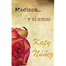 Madison... y el amor: ¿Quién es Madison? (Spanish Edition) Mar 31, 2016