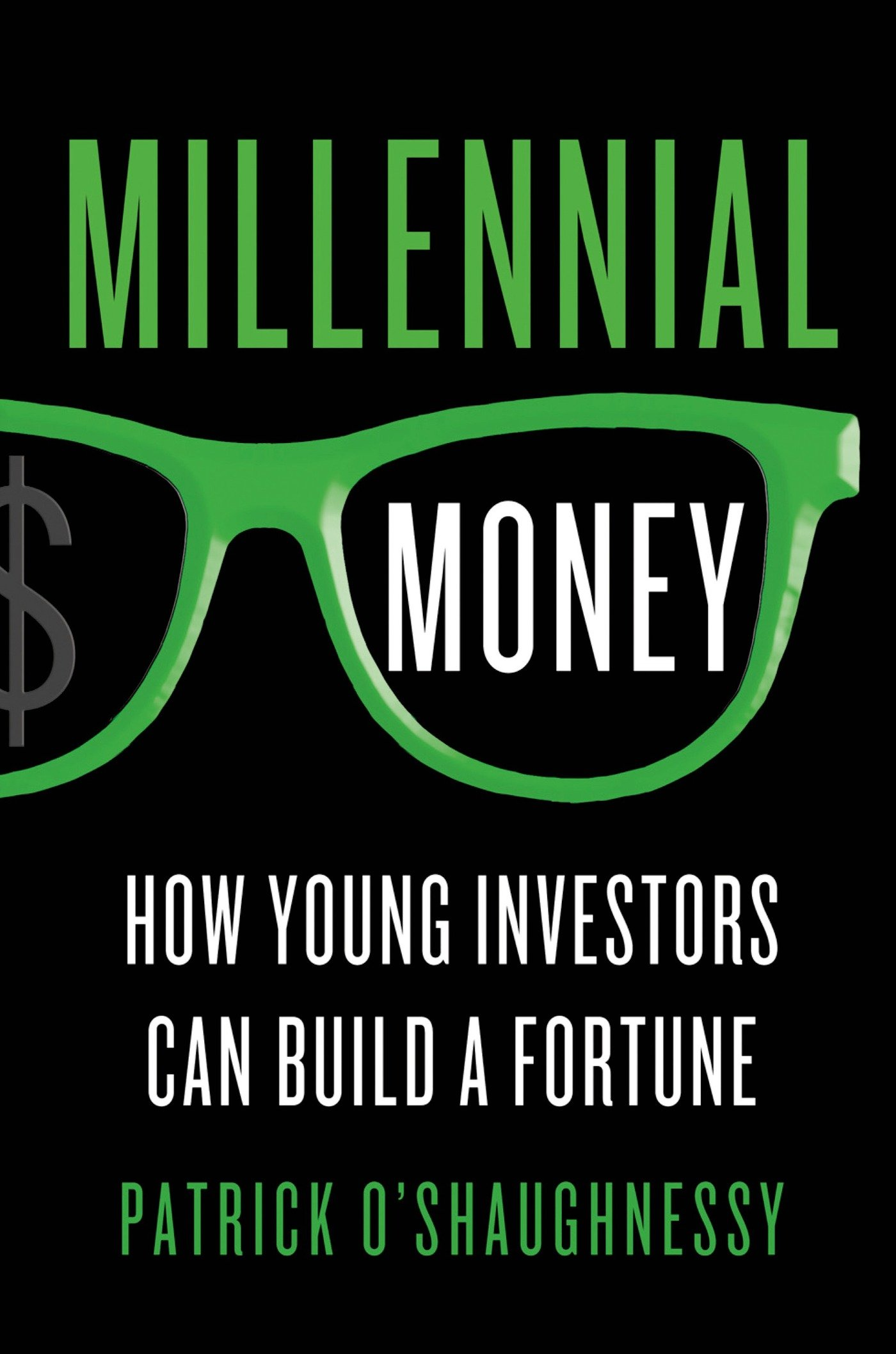 Millennial Money  How Young Investors Can Build A Fortune  English Edition