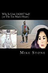 Why Is Unit 142857 Sad?: or The Tin Man's Heart (The Rational Series Book 1) Kindle Edition