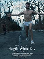 Fragile White Boy