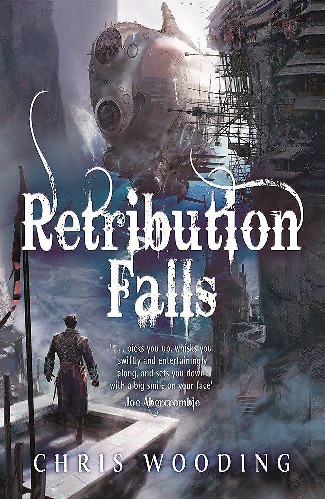 Retribution Falls: Tales of the Ketty Jay (Inglese) Copertina flessibile – 8 apr 2010 Chris Wooding BA Gollancz 0575085169 FICTION / Fantasy / General