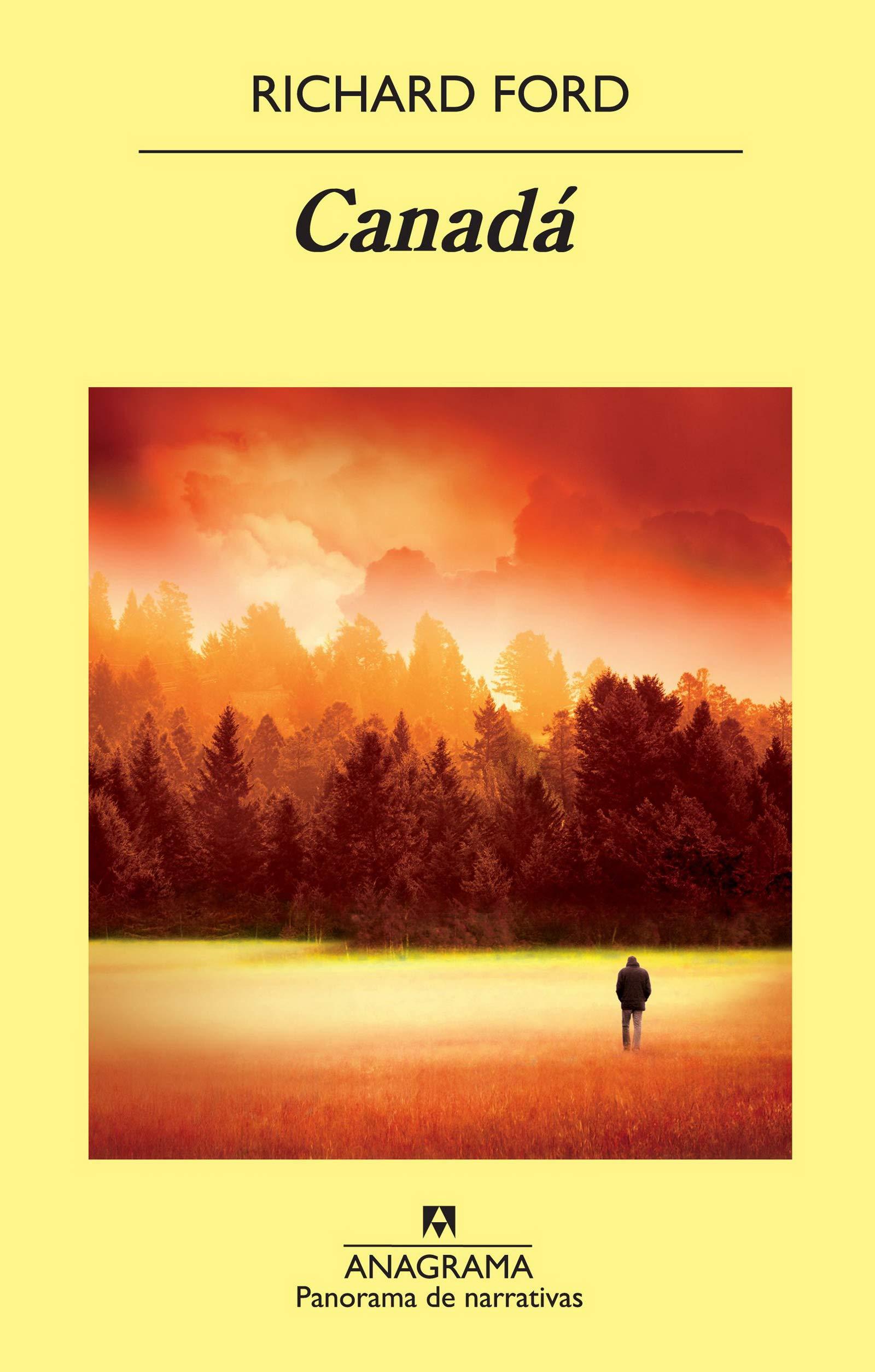 Canadá (Panorama de narrativas): Amazon.es: Ford, Richard, Zulaika Goicoechea, Jesús: Libros