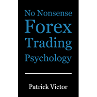 No Nonsense Forex Trading Psychology (English Edition)