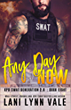 Any Day Now (SWAT Generation 2.0 Book 8)