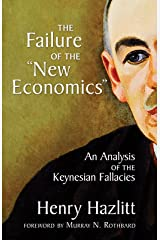 "The Failure of the ""New Economics"": An Analysis of the Keynesian Fallacies (LvMI) Kindle Edition"