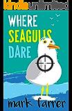 Where Seagulls Dare