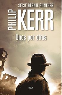 Unos por otros (Bernie Gunther nº 4) (Spanish Edition)