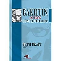 Bakhtin. Outros Conceitos-Chave