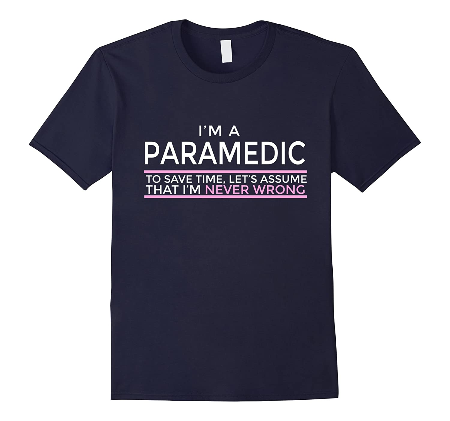 Assume Im Never Wrong Paramedic T-Shirt-TH