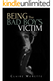Being the Bad Boy's Victim: A Romantic Comedy Story