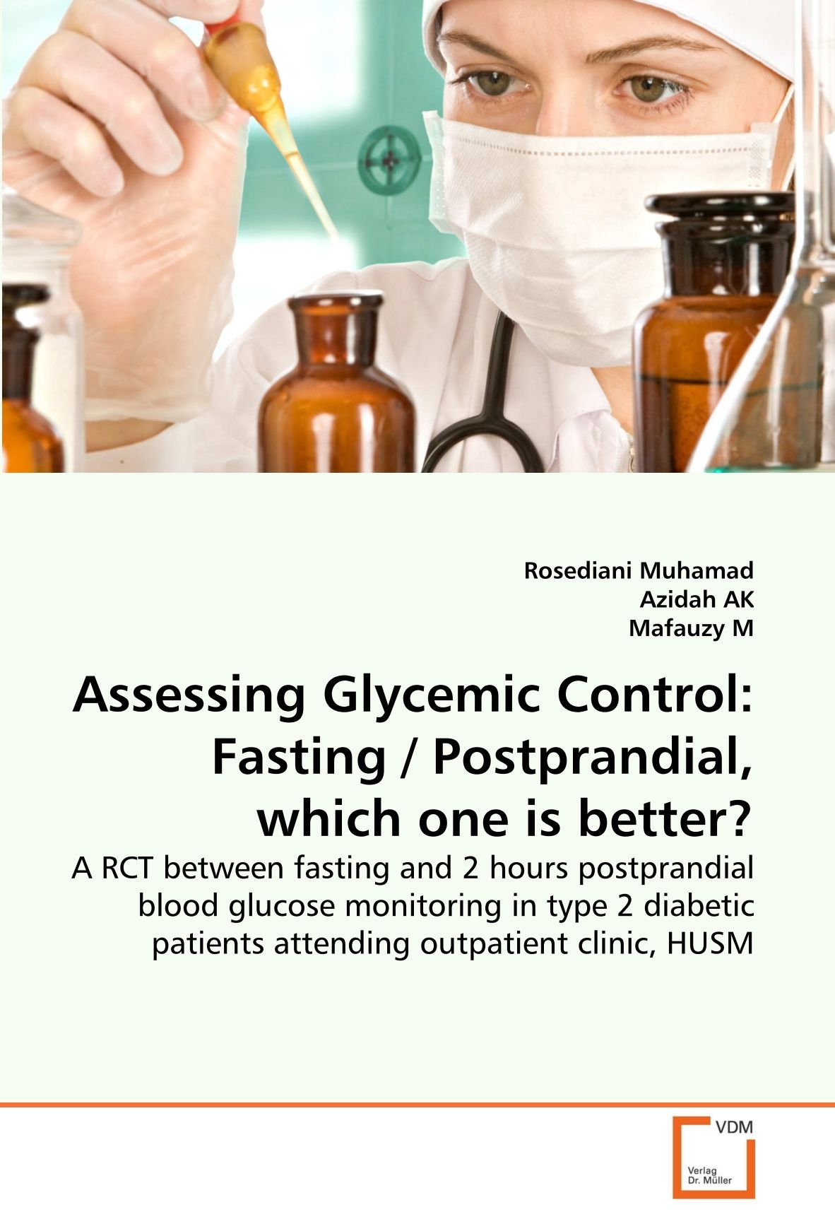Assessing Glycemic Control Fasting Postprandial Which One Is Better A RCT Between And 2 Hours Blood Glucose Monitoring In