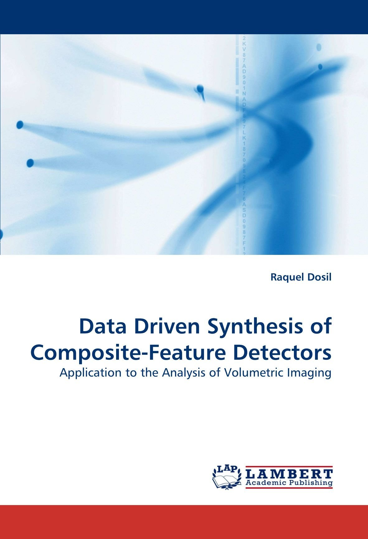 Download Data Driven Synthesis of Composite-Feature Detectors: Application to the Analysis of Volumetric Imaging pdf epub