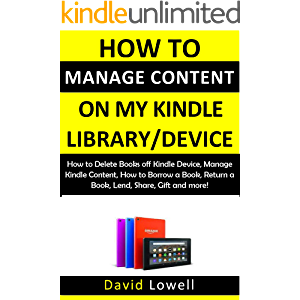 The Master Guide on How to Manage Content on My Kindle Library/Device: How to Delete Books off Kindle Device, Manage…