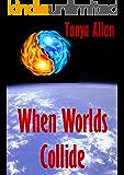 When Worlds Collide (The Natasha Mackay Chronicles Book 3)