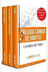 Trilogía Cambia de hábitos, cambia de vida: (30 Días, La Revolución de la Productividad, Quiérete ¡Y MUCHO!) Edición Kindle