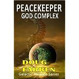 Peacekeeper - God Complex (Galactic Alliance Book 7)