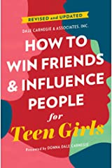How to Win Friends and Influence People for Teen Girls Kindle Edition