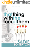 That Thing with the Four of Them (The Other Couple (A Ménage A Quatre) Book 3)