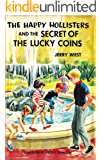 The Happy Hollisters and the Secret of the Lucky Coins: (Volume 22)