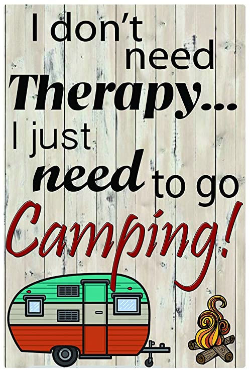 f7e5a7ad Amazon.com : I don't need Therapy I just need to go Camping 8x12 Aluminum  Sign : Everything Else