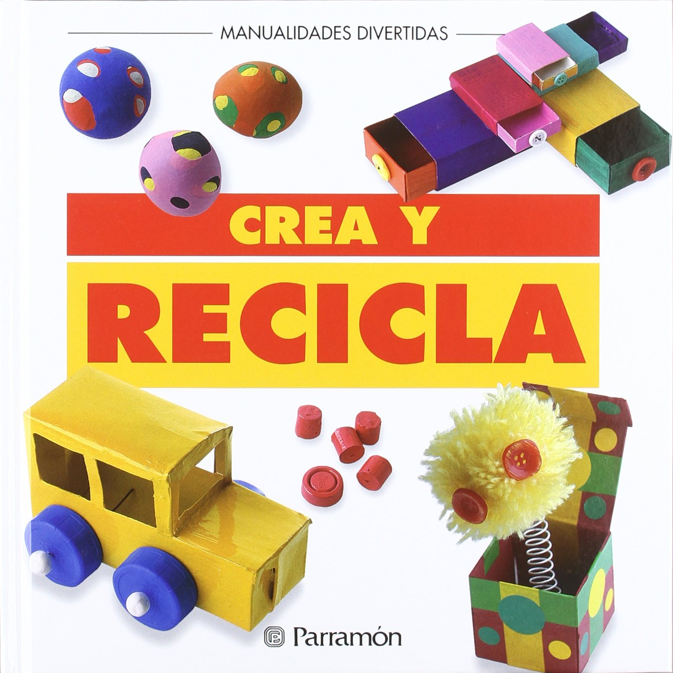 Crea Y Recila (Spanish Edition) (Spanish) Hardcover – June 1, 1998