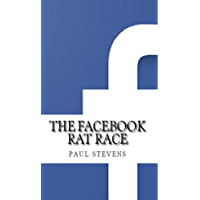 The Facebook Rat Race (English Edition)