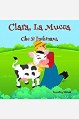 Clara, La Mucca Che Si Inchinava (Friendship Series Vol. 1) (Italian Edition) Kindle Edition