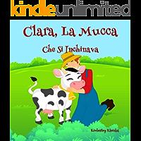 Clara, La Mucca Che Si Inchinava (Friendship Series Vol. 1) (Italian Edition)
