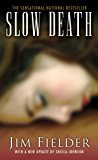 Slow Death:: The Sickest Serial Slayer To Stalk The Southwest