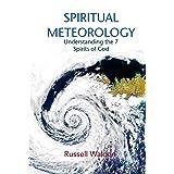 Spiritual Meteorology: Understanding the 7 Spirits of God