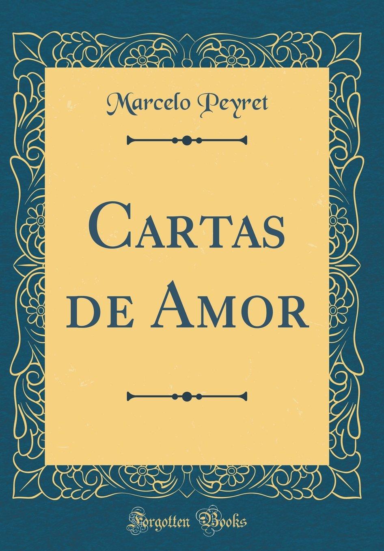 Cartas de Amor (Classic Reprint) (Spanish Edition): Marcelo ...