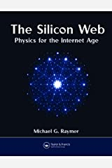 The Silicon Web: Physics for the Internet Age Kindle Edition
