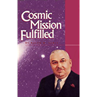 Cosmic Mission Fulfilled (Rosicrucian Order AMORC Kindle Editions)