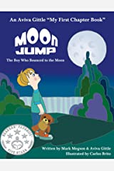 Moon Jump: The Boy Who Bounced to the Moon Kindle Edition