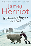 It Shouldn't Happen to a Vet: The further adventures of a 1930s vet (Pan 70th Anniversary)