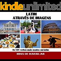 latim Através de Imagens: Os 101 verbos mais usados em latim