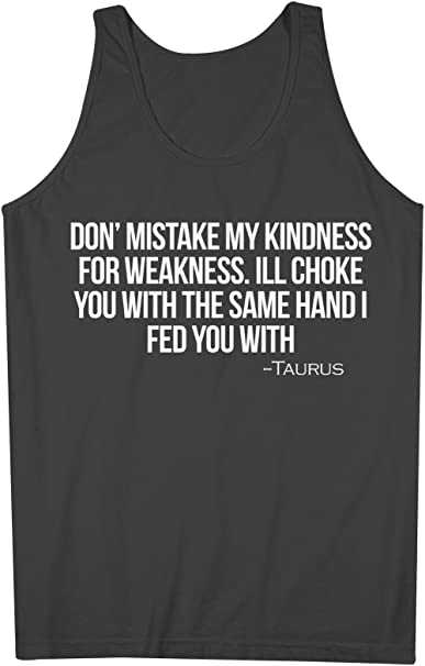 Don't Mistake My Kindness Taurus Zodiac Sign Quote Men's Tank Top