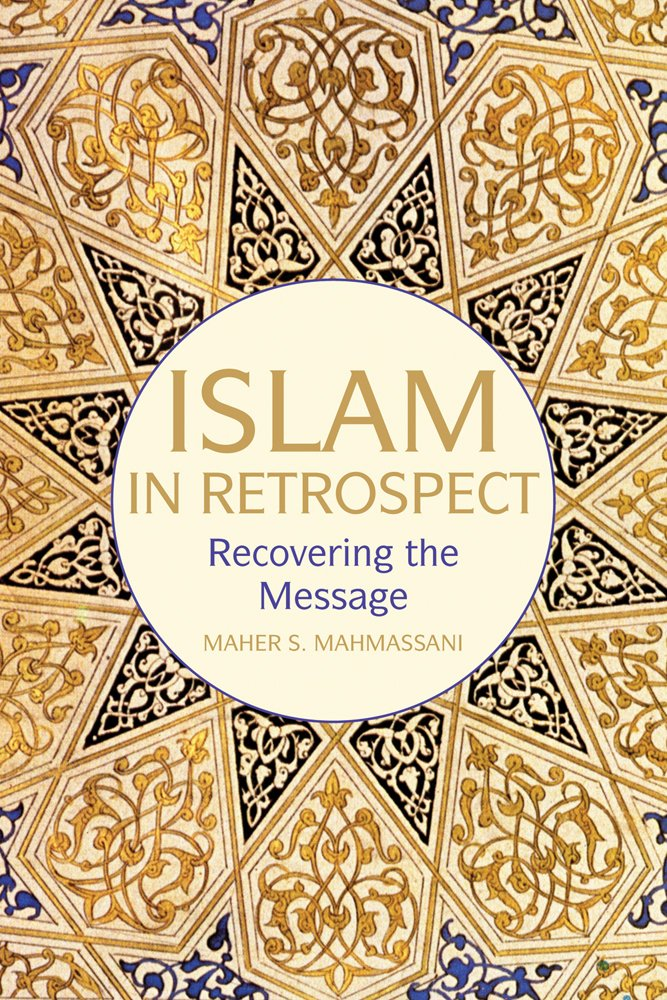 Islam in Retrospect: Recovering the Message pdf