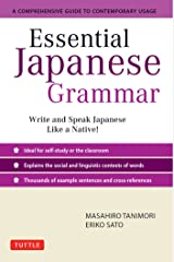 Essential Japanese Grammar: A Comprehensive Guide to Contemporary Usage: Learn Japanese Grammar and Vocabulary Quickly and Effectively Kindle Edition