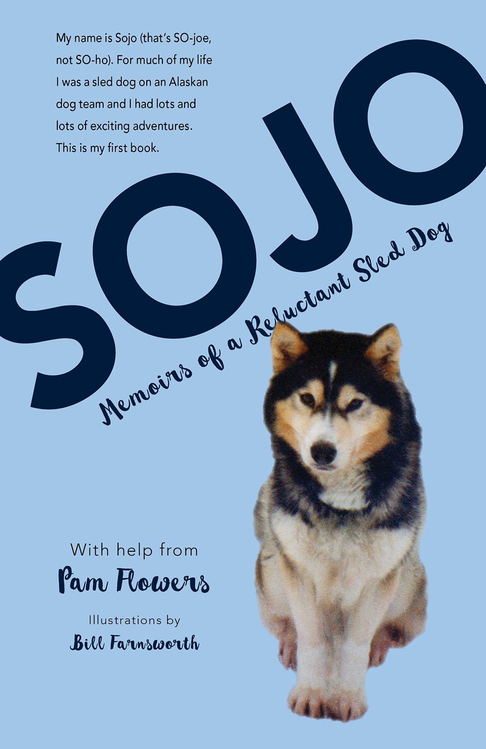Sojo: Memoirs of a Reluctant Sled Dog by Alaska Northwest Books (Image #1)
