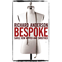Bespoke: Savile Row Ripped and Smoothed