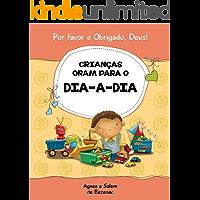 Crianças oram para o dia-a-dia: 15 orações para crianças (Por favor e Obrigado, Deus! Livro 1)