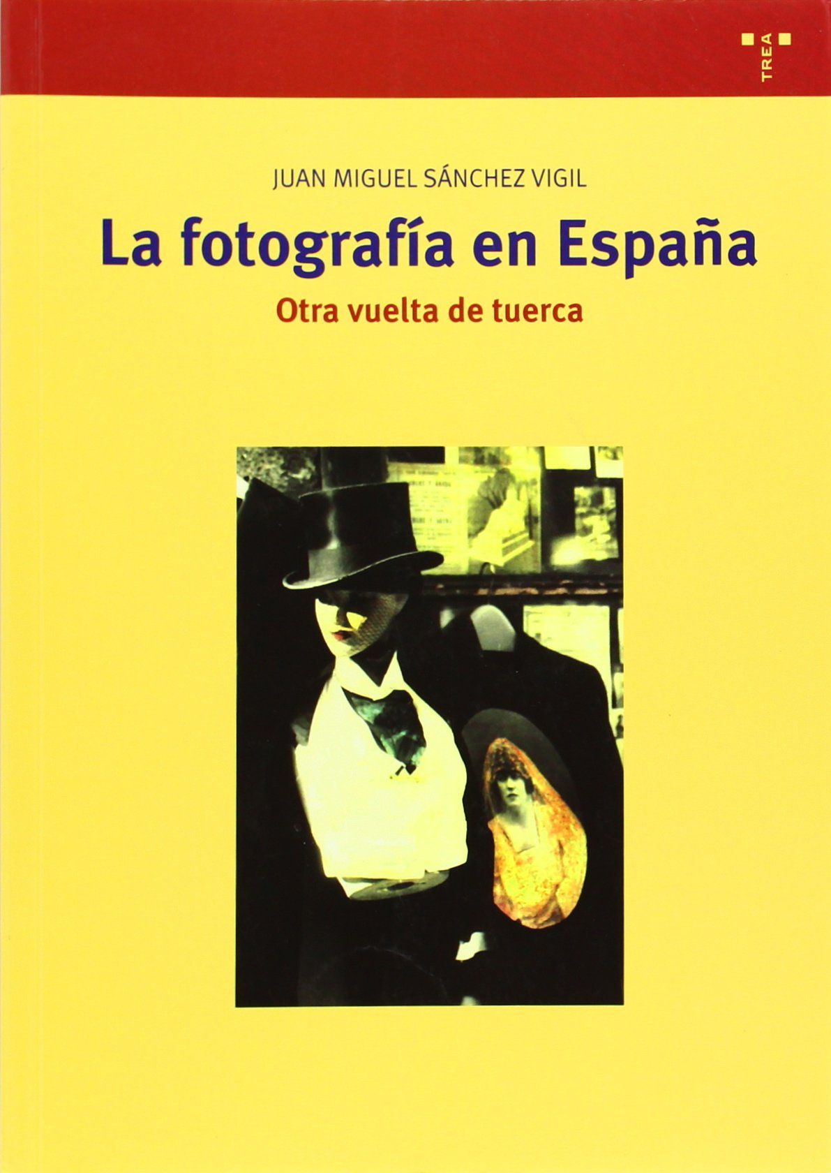 La fotografía en España. Otra vuelta de tuerca: 261 Biblioteconomía y Administración Cultural: Amazon.es: Sánchez Vigil, Juan Miguel: Libros