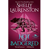 Hot and Badgered: A Honey Badger Shifter Romance (The Honey Badger Chronicles Book 1)